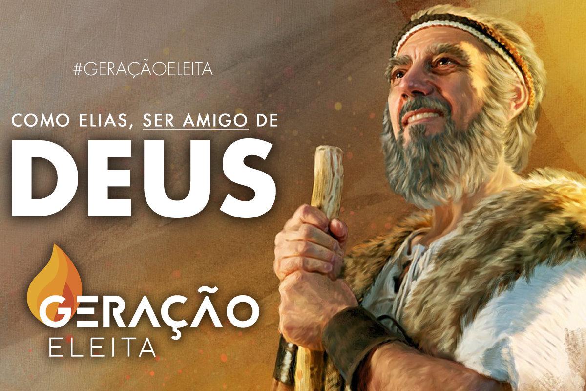 Como Elias, ser amigo de Deus